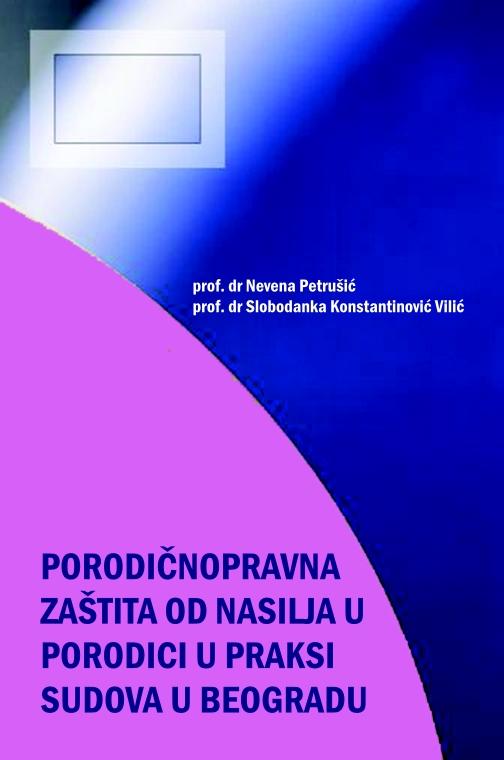 Porodičnopravna zaštita od nasilja u porodici u praksi sudova u Beogradu